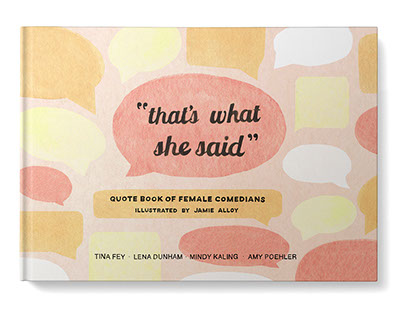 """Thats What She Said"" Illustrated Quote Book"