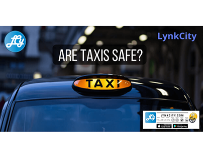 Are Taxis Safe? | LynkCity