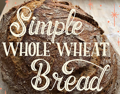 Whole Wheat Bread | Hand Lettered Food Series