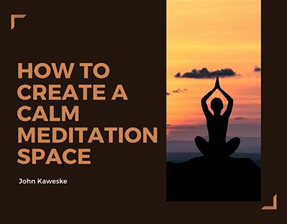 How to Create a Calm Meditation Space | John Kaweske