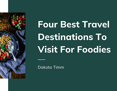 Four Best Travel Destinations To Visit For Foodies
