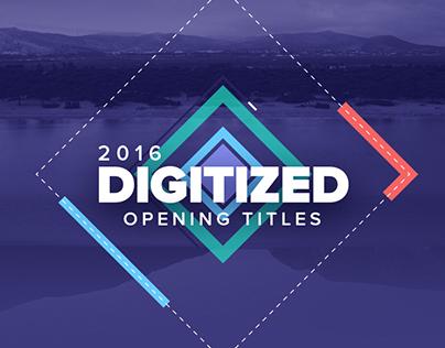 Digitized 2016 - Opening Titles