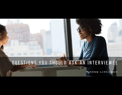 Questions You Should Ask Interviewees