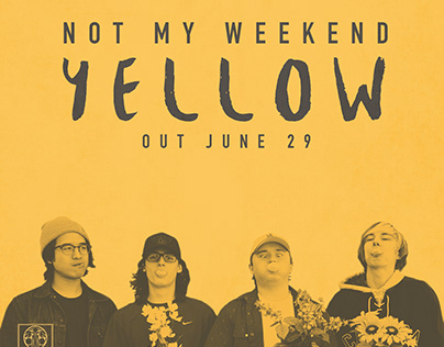 Not My Weekend - 'Yellow' Promotion