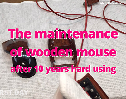 The maintenance of wooden mouse after 10 years using