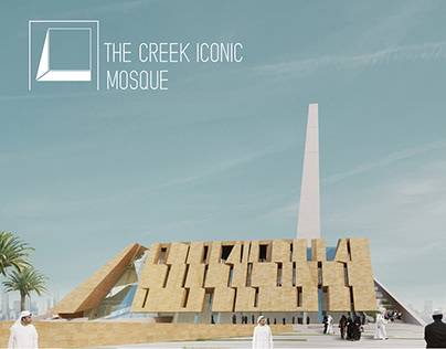 THE CREEK ICONIC MOSQUE - COMPETITION