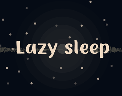 LAZY SLEEP