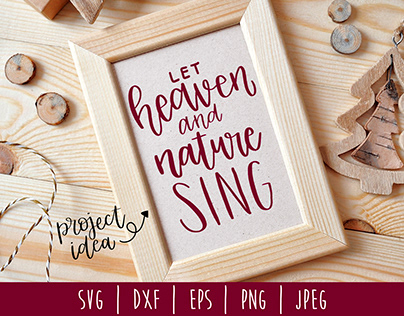 Let Heaven and Nature Sing Hand Lettered Cut File