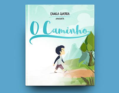 """""""O Caminho"""" Ilustrações e capa para o livro infantil"""