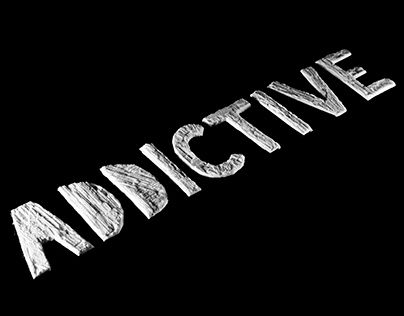 Addicitive exhibition & typography