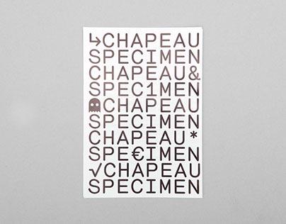 Chapeau Specimen