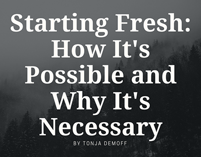 Start Fresh: How It's Possible and Why It's Necessary