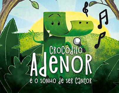 Adenor, o crocodilo que queria ser cantor. (WIP)