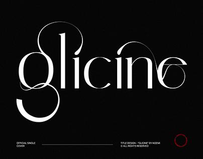 Glicine | Title Design