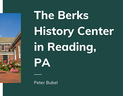 The Berks History Center in Reading, PA