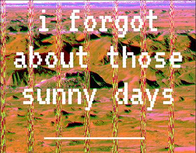 i forgot about those sunny days