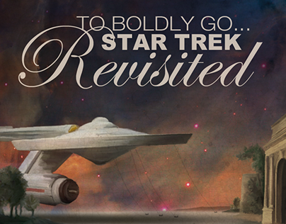 Star Trek Revisited - Where The Bold Have Boldly Been