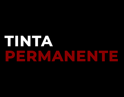 TINTA PERMANENTE | Transmedia Campaign