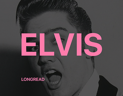 Elvis Presley - Longread