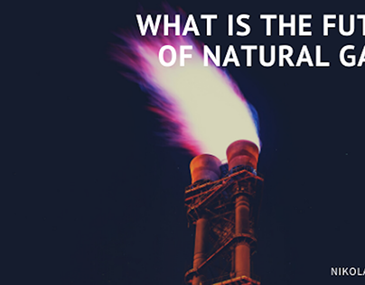 What is the Future of Natural Gas?