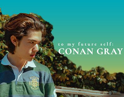 to my future self: Conan Gray