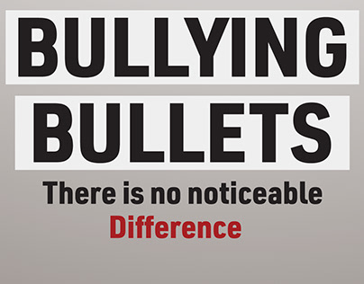 Bullying Bullets - Poster Campaign
