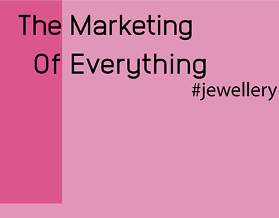 The Marketing Of Everything - Jewellery