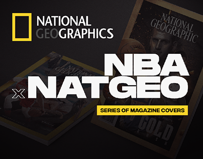 NBA x NATIONAL GEOGRAPHIC - magazine covers series