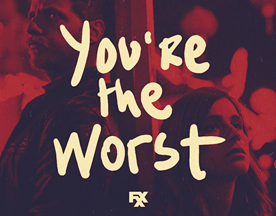 You're the Worst : Social Campaign
