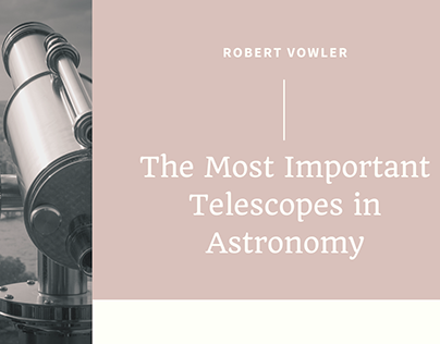 Robert Vowler | Important Telescopes in Astronomy