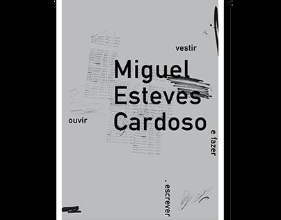 """""""Ouvir, Escrever, Vestir e Fazer"""" Miguel Esteves Cardo"""
