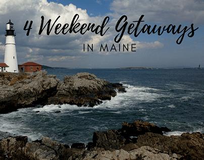 4 Weekend Getaways in Maine