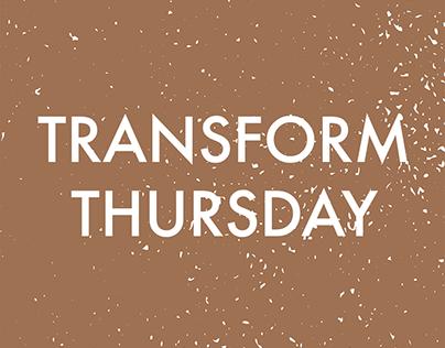 #TransformThursday