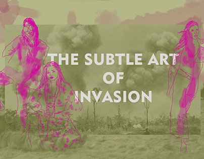 The Subtle Art of Invasion