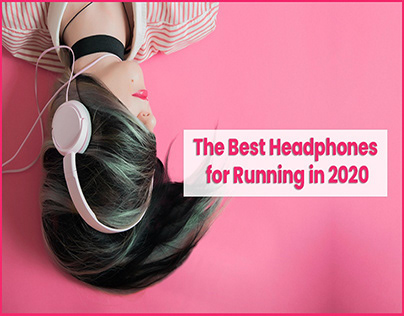 The Best Headphones for Running in 2020