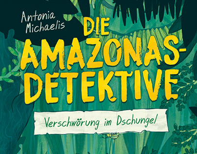 Die Amazonasdetektive | Antonia Michaelis | Loewe