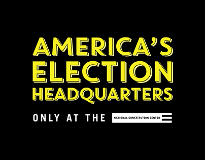 National Constitution Center: America's Election HQ
