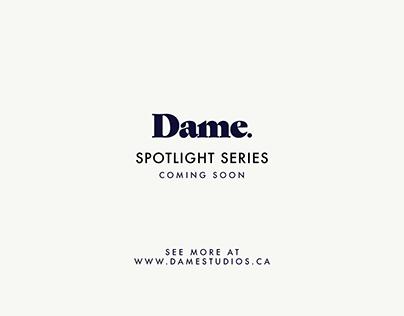 Dame Spotlight Series Promo