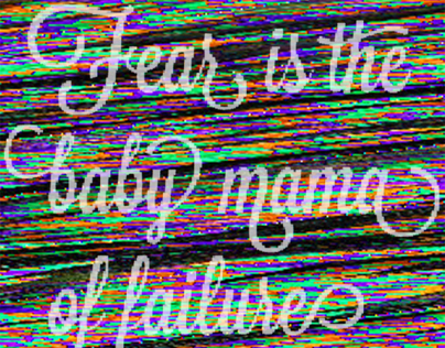 Fear is the baby mama of failure