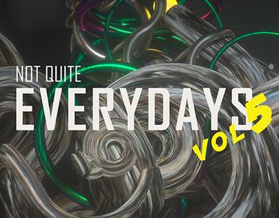 Not Quite Everydays Vol 5