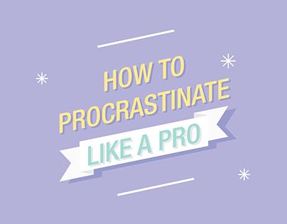 How To Procrastinate Like A Pro