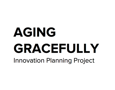 Innovation Planning Project – Ageing Gracefully