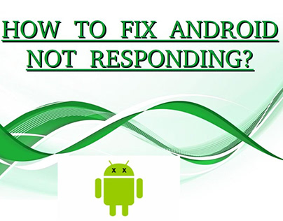 Methods to fix not responding error of your android