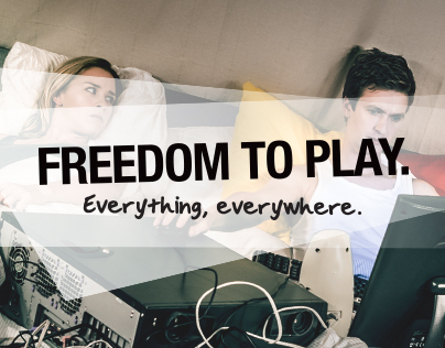 Freedom to Play. Everything, everywhere.