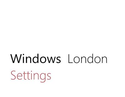 Windows London Settings
