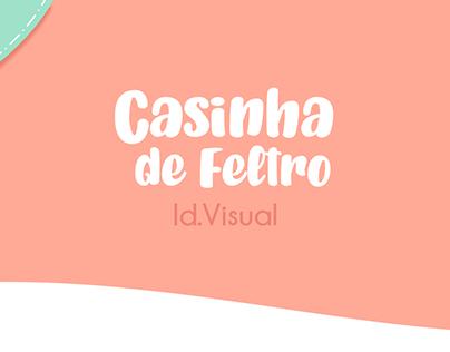 Id. Visual - Casinha de Feltro