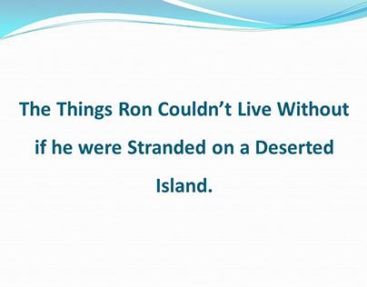 Ron Ten Berge and a Desert Island