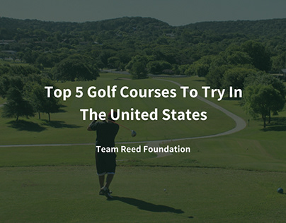 Top 5 Golf Courses To Try In The United States