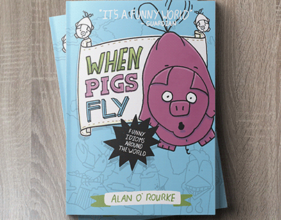 When Pigs Fly - Funny Idioms from Around The World