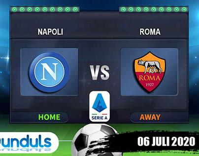 Prediksi Skor – Napoli vs Roma 06 Juli 2020